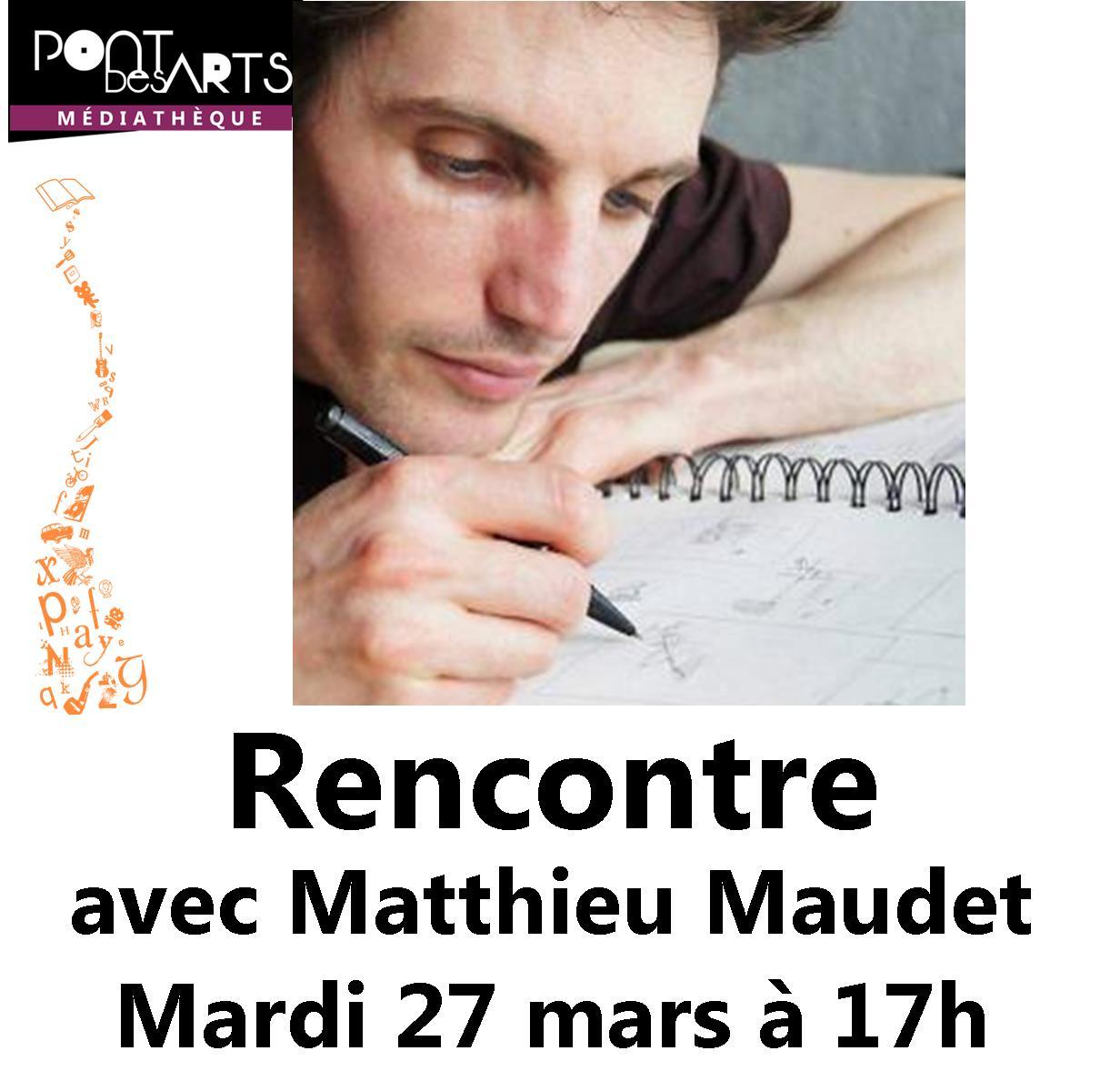 Rencontre avec Matthieu Maudet |