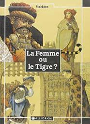 La Femme ou le tigre ? / Frank R. Stockton | Stockton, Franck R.. Auteur