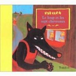 Le Loup et les sept chevreaux / d'après Jacob et Wilhelm Grimm | Grimm, Jacob. Auteur