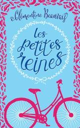 Les petites reines / Clémentine Beauvais | Beauvais, Clémentine. Auteur