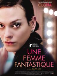 Femme fantastique (Une) / Sebastian Lelio, réal. | Lelio, Sebastian. Metteur en scène ou réalisateur. Scénariste. Producteur