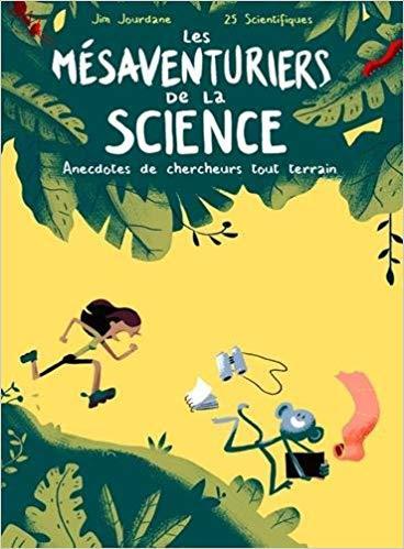 Les mésaventuriers de la science / illustration Jim Jourdane | Jourdane, Jim. Auteur. Illustrateur