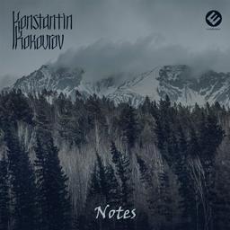 Notes / Konstantin Kokourov | Kokourov, Konstantin