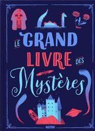 Le grand livre des mystères / Sophie Blitman | Blitman, Sophie