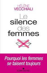 Le silence des femmes / Hélène Vecchiali   Vecchiali, Hélène. Auteur