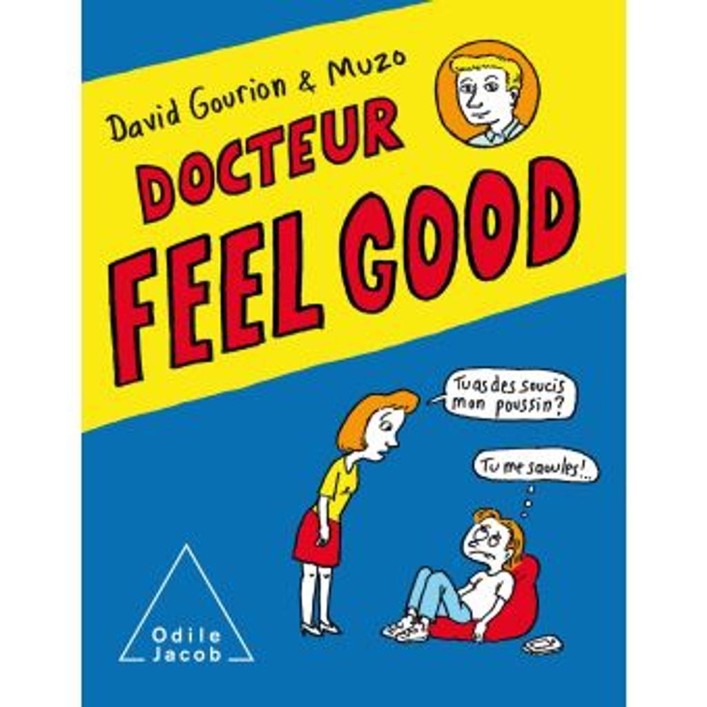 Docteur feel good / David Gourion et Muzo   Gourion, David. Auteur