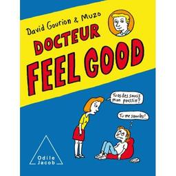 Docteur feel good / David Gourion et Muzo | Gourion, David. Auteur