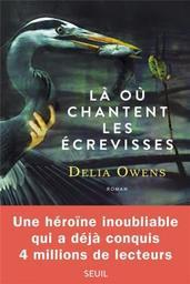 La où chantent les écrevisses / Delia Owens | Owens, Delia. Auteur