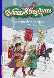 La Cabane magique : Espions dans la légion. 53 / Mary Pope Osborne | Osborne, Mary Pope. Auteur