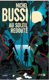 Au soleil redouté / Michel Bussi | Bussi, Michel. Auteur