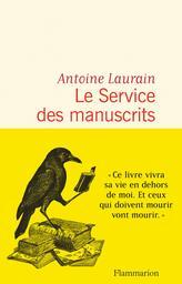 Le service des manuscrits / Antoine Laurain   Laurain, Antoine. Auteur