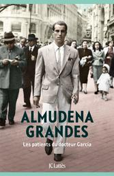 Les patients du docteur Garcia / Almudena Grandes | Grandes, Almudena. Auteur