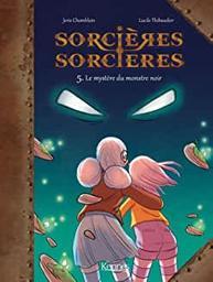 Le Mystère du monstre noir. 5 / De Joris Chamblain; Dessins de Lucile Thibaudier | Chamblain, Joris. Auteur