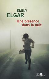 Une présence dans la nuit / Emily Elgar   Elgar, Emily