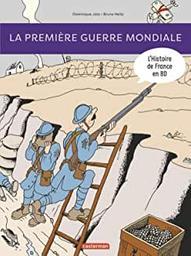 La Première guerre mondiale / texte Dominique Joly   Joly, Dominique. Auteur
