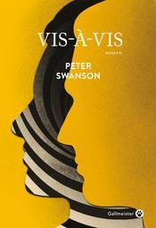 Vis-à-vis / Peter Swanson | Swanson, Peter. Auteur