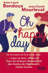 Oh happy day / Anne-Laure Bondoux, Jean-Claude Mourlevat | Mourlevat, Jean-Claude. Auteur