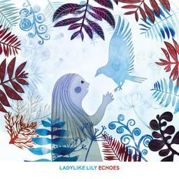 Echoes / Ladylike Lily | Ladylike Lily