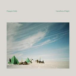 Handfuls of night / Penguin Cafe | Penguin Cafe
