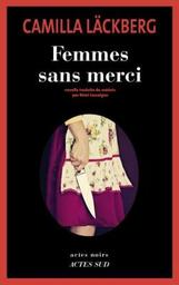 Femmes sans merci / Camilla Läckberg | Läckberg, Camilla. Auteur