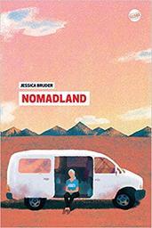 Nomadland / Jessica Bruder   Bruder, Jessica. Auteur
