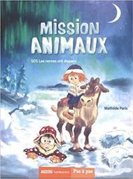 SOS Les rennes ont disparu. 2 / écrit par Mathilde Paris | Paris, Mathilde. Auteur