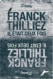 Il était deux fois.. / Franck Thilliez   Thilliez, Franck. Auteur