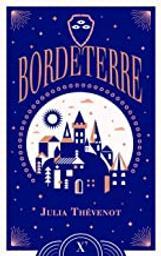 Bordeterre / Julia Thévenot | Thevenot, Julia. Auteur