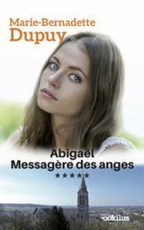 Abigael messagere des anges . 5 / Marie-bernadette Dupuis | Dupuy, Marie-Bernadette