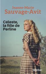 Céleste, la fille de Perline / Sauvage-Avit, Jeanne-Marie   Sauvage-Avit, Jeanne-Marie