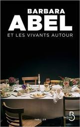 Et les vivants autour / Barbara Abel | Abel, Barbara. Auteur
