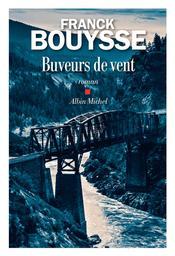 Les buveurs de vent / Franck Bouysse | Bouysse, Franck. Auteur