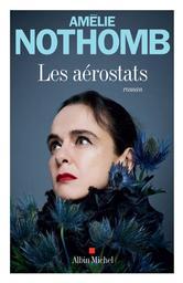 Les aérostats / Amélie Nothomb | Nothomb, Amélie. Auteur