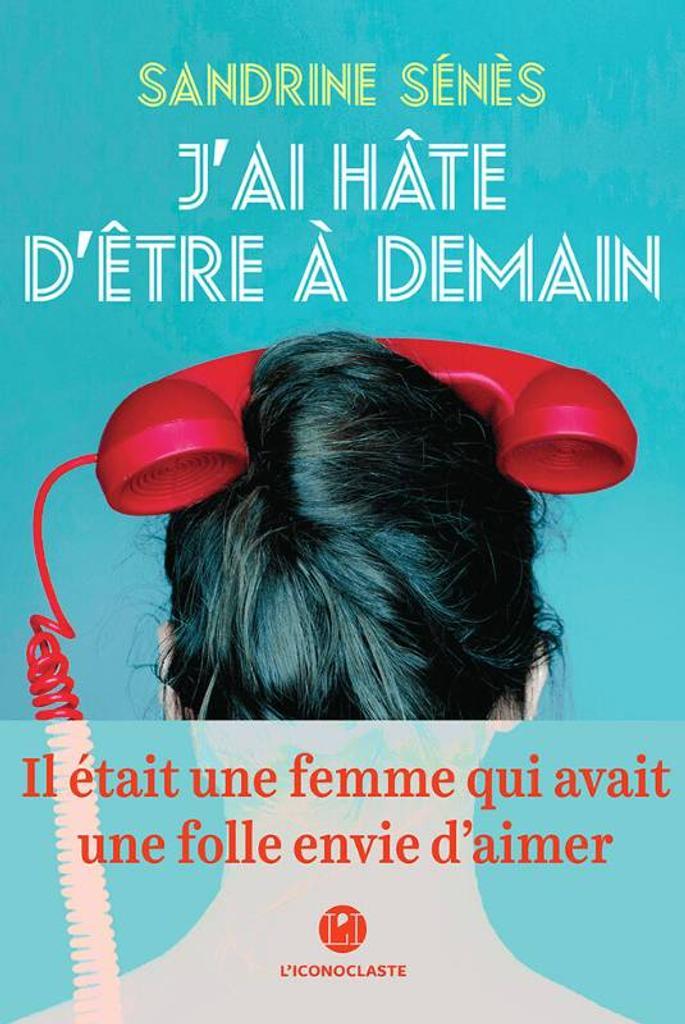 J'ai hâte d'être à demain / Sandrine Sénès | Sénès, Sandrine. Auteur