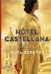 Hôtel Castellana / Ruta Sepetys  | Sepetys, Ruta. Auteur