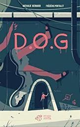 D.O.G / Nathalie Bernard | Bernard, Nathalie. Auteur