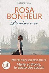 Rosa Bonheur : l'audacieuse / Natacha Henry   Henry, Natacha. Auteur
