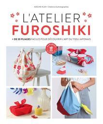 L'atelier furoshiki : + de 20 pliages faciles pour découvrir l'art du tissu japonais / Adeline Klam | Klam, Adeline