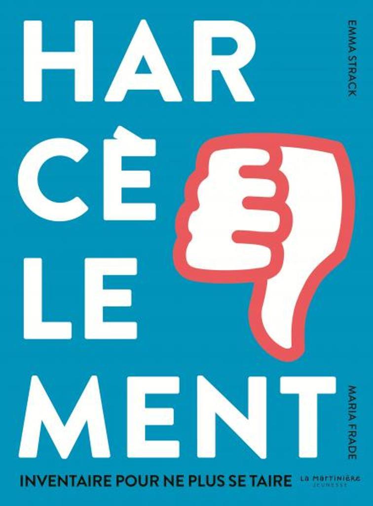Harcèlement : Inventaire pour ne plus se taire  | Strack, Emma