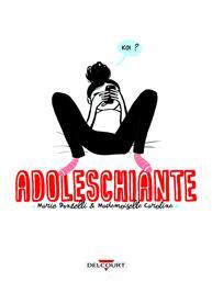 Adoleschiante / scénario, Marie Donzelli   Donzelli, Marie. Auteur
