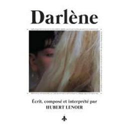 Darlène / Hubert Lenoir | Lenoir, Hubert