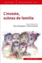 L'inceste, scènes de famille / sous la direction de Pierre Benghozi et Pierre Etchart  
